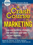 A Crash Course in Marketing 1st edition 9781580622547 1580622542