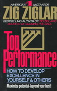 Top performance: how to develop excellence in yourself and o 0 9780425099735 0425099733