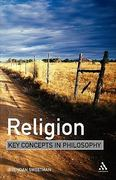 Religion: Key Concepts in Philosophy 1st Edition 9780826486271 0826486274