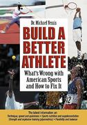 Build a Better Athlete 1st Edition 9781930546783 1930546785