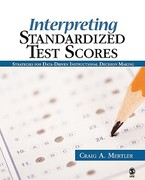 Interpreting Standardized Test Scores 1st Edition 9781452266909 1452266905