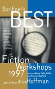 Scribners Best of the Fiction Workshops 1997 0 9780684833149 068483314X