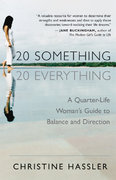 20 Something, 20 Everything 1st Edition 9781577314769 157731476X