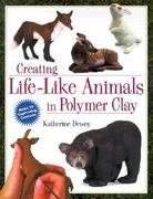Creating Lifelike Animals in Polymer Clay 0 9780891349556 0891349553