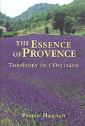The Essence of Provence 1st edition 9781559706827 1559706821