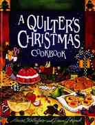 A Quilter's Christmas Cookbook 0 9781561482092 1561482099