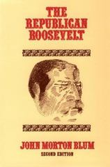 The Republican Roosevelt 2nd edition 9780674763029 0674763025