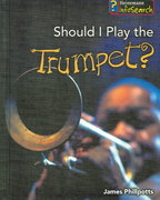 Should I Play the Trumpet? 0 9781403481900 1403481903