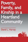 Poverty, Family, and Kinship in a Heartland Community 0 9780202362052 0202362051