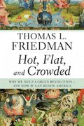 Hot, Flat, and Crowded 1st edition 9780374166854 0374166854