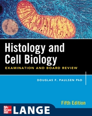 Histology and Cell Biology: Examination and Board Review, Fifth Edition 5th edition 9780071476652 0071476652