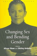 Changing Sex and Bending Gender 1st Edition 9781845450991 184545099X