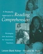 A Dramatic Approach to Reading Comprehension 1st Edition 9780325007946 0325007942