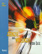 Fitness and Wellness for Life 6th Edition 9780071092609 0071092609