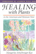 Healing with Plants in the American and Mexican West 0 9780816516469 0816516464