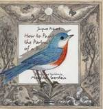 How to Paint the Portrait of a Bird 1st edition 9781596432154 1596432152