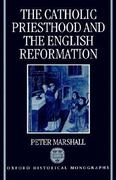 The Catholic Priesthood and the English Reformation 0 9780198204480 0198204485