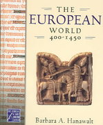 The European World, 400-1450 0 9780195178449 0195178440