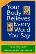 Your Body Believes Every Word You Say 2nd edition 9780883312193 0883312190