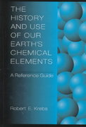 The History and Use of Our Earth's Chemical Elements 0 9780313301230 0313301239