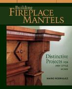 Building Fireplace Mantels 0 9781561583850 1561583855