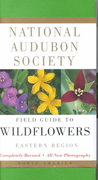 National Audubon Society Field Guide to North American Wildflowers--E 2nd Edition 9780375402326 0375402322
