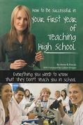 How to Be Successful in Your First Year of Teaching High School 0 9781601383358 1601383355