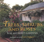 Trees, Shrubs, and Roses for Midwest Gardens 0 9780253214706 025321470X