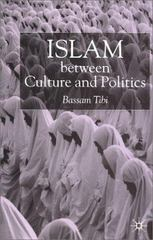 Islam Between Culture and Politics 1st edition 9780333751213 0333751213