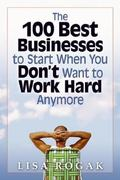 The 100 Best Businesses to Start When You Don't Want to Work Hard Anymore 0 9781564147363 1564147363
