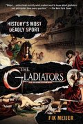 The Gladiators 1st Edition 9780312364021 0312364024