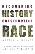 Recovering History, Constructing Race 1st Edition 9780292752542 0292752547