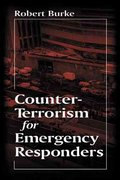 Counter-Terrorism for Emergency Responders 1st edition 9781566703635 1566703638