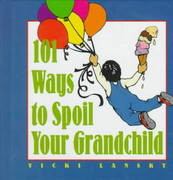 101 Ways to Spoil Your Grandchild 1st edition 9780809232314 0809232316