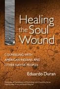 Healing the Soul Wound 0 9780807746899 0807746894