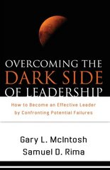 Overcoming the Dark Side of Leadership 1st Edition 9781441200556 144120055X