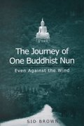 The Journey of One Buddhist Nun 0 9780791450963 0791450961