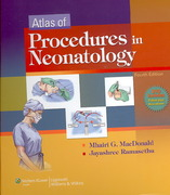 Atlas of Procedures in Neonatology 4th edition 9780781790420 0781790425