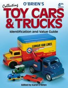O'Brien's Collecting Toy Cars and Trucks 4th edition 9780873498364 0873498364
