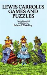 Lewis Carroll's Games and Puzzles 40th edition 9780486269221 0486269221