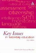 Key Issues in Secondary Education 1st edition 9780826461292 0826461298