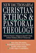 New Dictionary of Christian Ethics and Pastoral Theology 1st Edition 9780830814084 0830814086