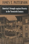 America's Struggle Against Poverty in the Twentieth Century 4th edition 9780674004344 0674004345