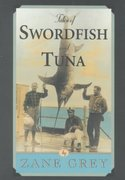 Tales of Swordfish and Tuna 0 9781586670276 1586670271