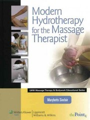 Modern Hydrotherapy for the Massage Therapist 1st Edition 9780781792097 0781792096