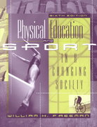 Physical Education and Sport in a Changing Society 6th edition 9780205320394 0205320392