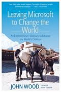 Leaving Microsoft to Change the World 1st Edition 9780061121081 0061121088