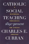Catholic Social Teaching, 1891-Present 1st edition 9780878408818 0878408819