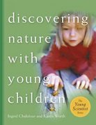 Discovering Nature with Young Children 1st Edition 9781929610389 1929610386