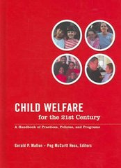 Child Welfare for the 21st Century 3rd edition 9780231130721 0231130724
